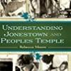 Understanding Jonestown and People's Temple