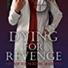 Dying For Revenge (The Lady Doc Murders)