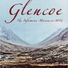 Glencoe: The Infamous Massacre, 1692 by John Sadler