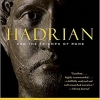 Hadrian and the Triumph of Rome by Anthony Everett