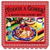 ¡Todos a Comer! A Mexican Food Alphabet Book