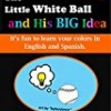 The Little White Ball and His Big Idea