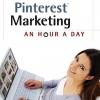 Pinterest Marketing: An Hour A Day