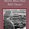 John Thornton Meets Miss Hale Mill Owner