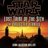 Star Wars - Lost Tribe of the Sith: The Collected Stories
