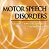 Motor Speech Disorders: Substrates, Differential Diagnosis, and Management 2nd Edition