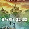 Shaman's Crossing (Soldier Son)