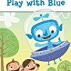 Play with Blue (Penguin Young Readers)
