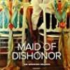 Maid of Dishonor (The Wedding Season)