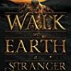 Walk on Earth a Stranger (The Gold Seer)