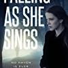 Falling as She Sings