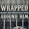 Wrapped Around Him (Moroad Motorcycle Club)