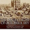 The Deadly Night of October 8, 1871