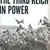The Third Reich in Power (The History of the Third Reich)