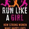 Run Like a Girl: