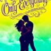 Only Everything (True Love)