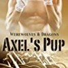 Axel's Pup (Werewolves & Dragons)