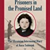 Prisoners in the Promised Land
