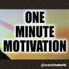 1 Minute Motivation