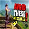 9 Common Mistakes New Players Make - FORTNITE Battle Royale   Tips and Tricks