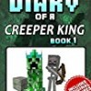 Diary of a Minecraft Creeper King