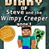 Diary of Minecraft Steve and the Wimpy Creeper Book 1