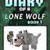 Diary of a Minecraft Lone Wolf