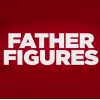 [TRAILER] Father Figures