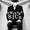Twisted Sick