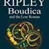 Boudica and the Lost Roman