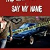 The Way You Say My Name (Reed series)