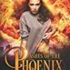 Ashes of the Phoenix (Phoenix Rising)