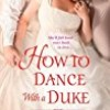 How to Dance With a Duke (Ugly Ducklings)