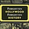 Forgotten Hollywood, Forgotten History