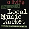 Making a Living in Your Local Music Market