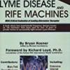 When Antibiotics Fail: Lyme Disease and Rife Machines