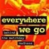 Everywhere We Go (Hooligan Series)
