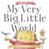 My Very Big Little World (Sugarloaf Books)