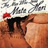 The Man Who Loved Mata Hari