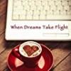 When Dreams Take Flight