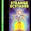 Strange Ecstasies