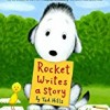 Rocket Writes a Story (Rocket and the Little Yellow Bird)