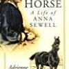 Dark Horse: A Life of Anna Sewell