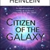 Citizen of the Galaxy (Heinlein's Juveniles)