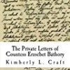 The Private Letters of Countess Erzsébet Báthory
