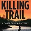 Killing Trail (Timber Creek K-9 Mystery)