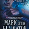 Mark of the Gladiator (Warriors of Rome series)