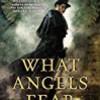 What Angels Fear (A Sebastian St. Cyr Mystery)