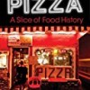 Pizza, A Slice of American History