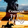 Consent to the Cowboy